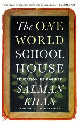 Image for The One World Schoolhouse: Education Reimagined