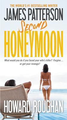 Second Honeymoon, James Patterson, Howard Roughan