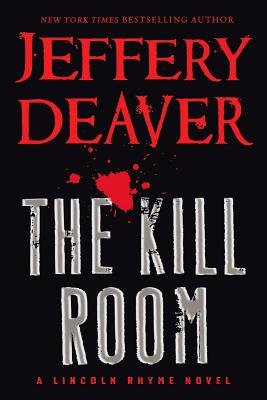 The Kill Room (Lincoln Rhyme), Deaver, Jeffery