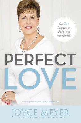 Image for Perfect Love: You Can Experience Gods Total Acceptance