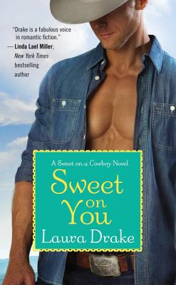 Sweet on You (Sweet on a Cowboy), Laura Drake