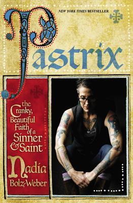 Image for Pastrix: The Cranky, Beautiful Faith of a Sinner & Saint