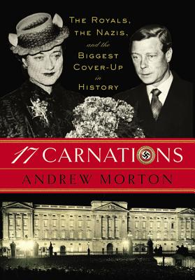 Image for 17 CARNATIONS : THE ROYALS  THE NAZIS AN