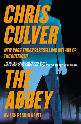 The Abbey: An Ash Rashid (Ash Rashid Series), Culver, Chris