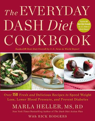 Image for The Everyday DASH Diet Cookbook: Over 150 Fresh and Delicious Recipes to Speed Weight Loss, Lower Blood Pressure, and Prevent Diabetes (A DASH Diet Book)