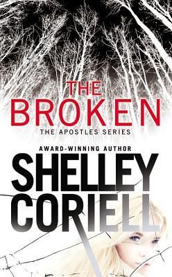 """The Broken (The Apostles), """"Coriell, Shelley"""""""