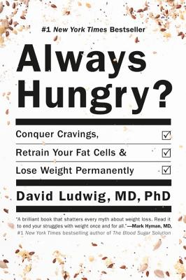 Image for Always Hungry?: Conquer Cravings, Retrain Your Fat Cells, and Lose Weight Permanently