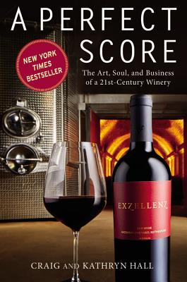 Image for A Perfect Score: The Art, Soul, and Business of a 21st-Century Winery