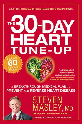 Image for The 30-Day Heart Tune-Up: A Breakthrough Medical Plan to Prevent and Reverse Heart Disease