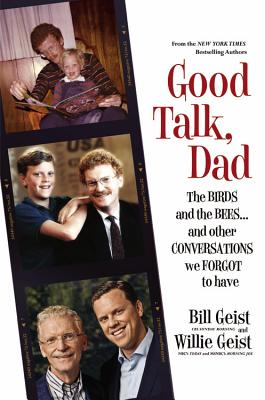 Image for Good Talk, Dad: The Birds and the Bees...and Other Conversations We Forgot to Have