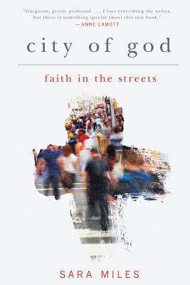 City of God: Faith in the Streets, Sara Miles