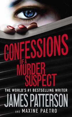 Confessions of a Murder Suspect, James Patterson, Maxine Paetro