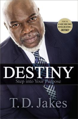 Image for Destiny: Step into Your Purpose