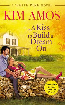 Image for A Kiss to Build a Dream On (A White Pine Novel)