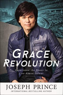 Image for Grace Revolution: Experience the Power to Live Above Defeat