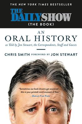 Image for Daily Show (The Book): An Oral History as Told by Jon Stewart, the Correspondents, Staff and Guests