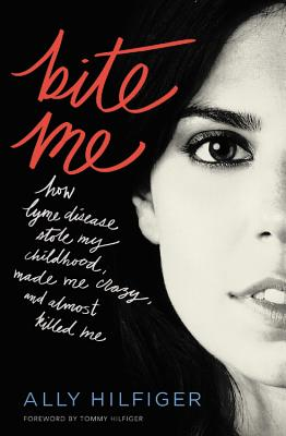 Image for Bite Me: How Lyme Disease Stole My Childhood, Made Me Crazy, and Almost Killed M