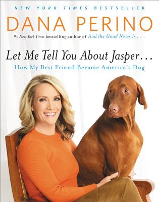 Image for Let Me Tell You about Jasper . . .: How My Best Friend Became America's Dog