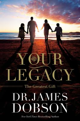 Image for Your Legacy: The Greatest Gift