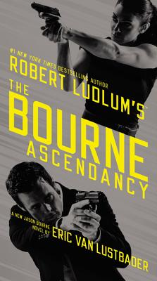 Robert Ludlum's (TM)  The Bourne Ascendancy (Jason Bourne), Eric Van Lustbader