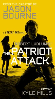 Image for Robert Ludlum's (tm) The Patriot Attack (covert-one Series)