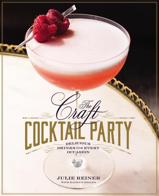 Image for The Craft Cocktail Party: Delicious Drinks for Every Occasion