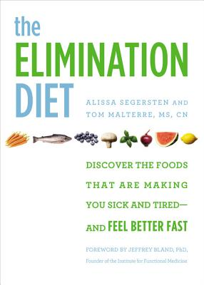 Image for Elimination Diet: Discover the Foods That Are Making You Sick and Tired--and Feel Better Fast, The