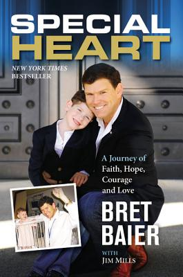 SPECIAL HEART JOURNEY OF FAITH, HOPE, COURAGE AND LOVE, BAIER & MILLS