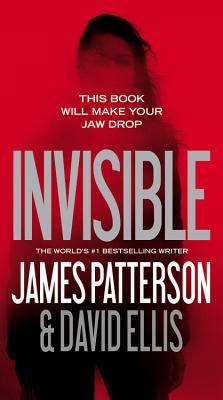 Invisible, James Patterson, David Ellis
