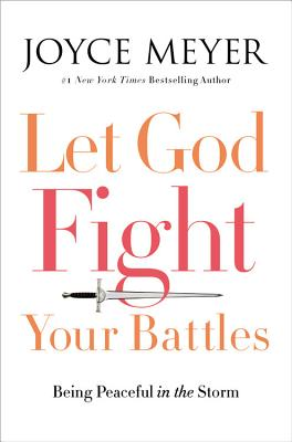 Image for Let God Fight Your Battles: Being Peaceful in the Storm