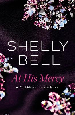 At His Mercy (Forbidden Lovers), Bell, Shelly