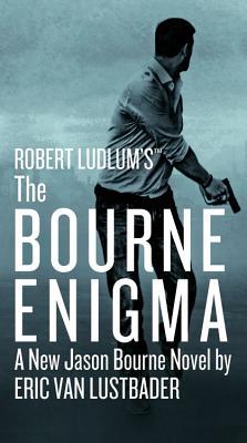 New Jason Bourne Novel (Jason Bourne series), Eric Van Lustbader
