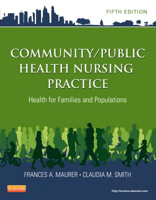 Image for Community/Public Health Nursing Practice: Health for Families and Populations (Maurer, Community/ Public Health Nursing Practice)