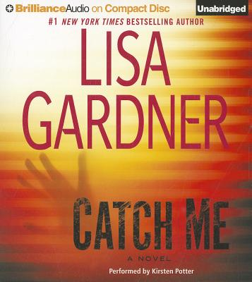 Catch Me (Detective D.D. Warren Series), Lisa Gardner