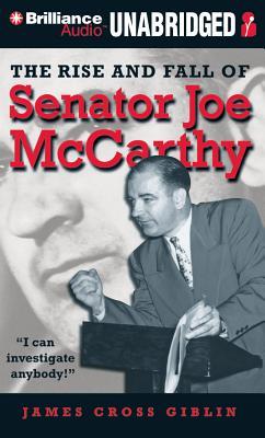 Image for The Rise and Fall of Senator Joe McCarthy