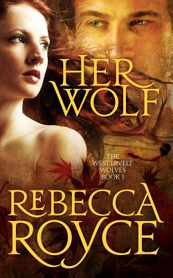 Her Wolf: The Westervelt Wolves Book 1, Rebecca Royce