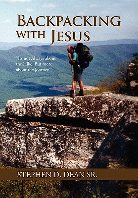 """Image for Backpacking with Jesus: """"Its not Always about the Hike, But more about the Journey"""""""