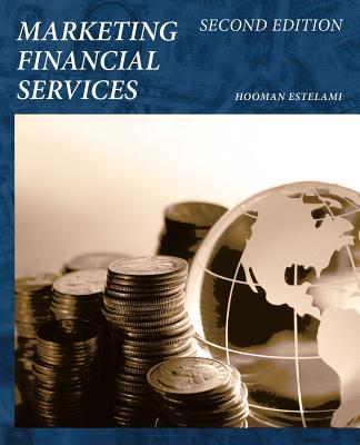 Marketing Financial Services: Second Edition, Estelami, Hooman