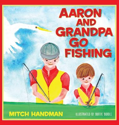 Aaron and Grandpa Go Fishing, Handman, Mitch