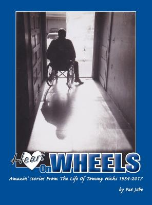 Image for HEART ON WHEELS: AMAZIN' STORIES FROM THE LIFE OF TOMMY HICKS 1954-2017
