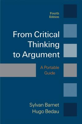 From Critical Thinking to Argument, Sylvan Barnet, Hugo Bedau
