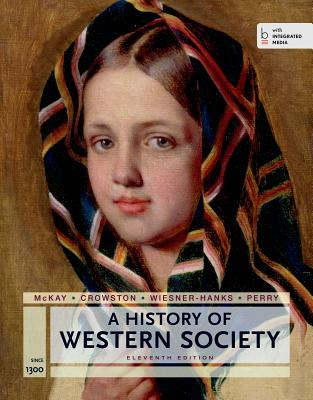 A History of Western Society Since 1300 for the AP Course: with Bedford Integrated Media, John P. McKay, Bennett D. Hill, John Buckler, Clare Haru Crowston, Merry E. Wiesner-Hanks, Joe Perry