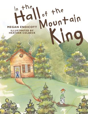 In the Hall of the Mountain King, Megan Endicott