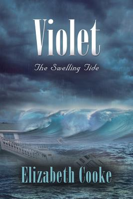 VIOLET: THE SWELLING TIDE (ROSE TRILOGY, NO 3), COOKE, ELIZABETH