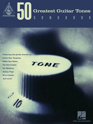50 Greatest Guitar Tones Songbook (Guitar Recorded Versions), Hal Leonard Corp. (Author)