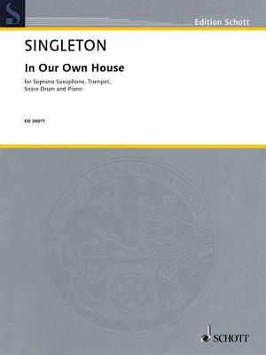IN OUR OWN HOUSE - SOPRANO SAXOPHONE  TRUMPET  SNARE DRUM AND PIANO SCORE AND PARTS