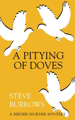 Image for A Pitying of Doves: A Birder Murder Mystery