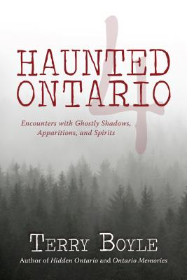 Image for Haunted Ontario 4: Encounters with Ghostly Shadows, Apparitions, and Spirits
