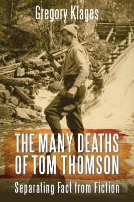 Image for The Many Deaths of Tom Thomson: Separating Fact from Fiction