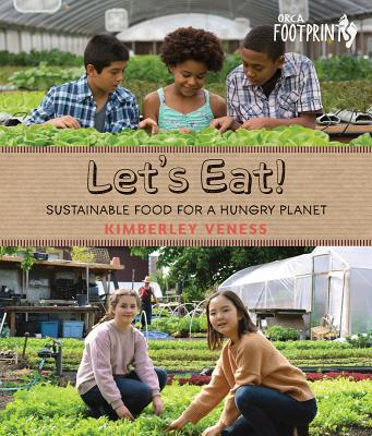 Image for Let's Eat: Sustainable Food for a Hungry Planet (Orca Footprints)